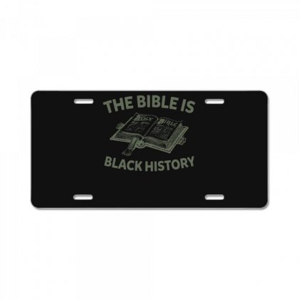 The Bible Is Black History...hebrew Israelite Clothing T Shirt License Plate