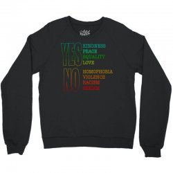 yes equality yes love no homophobia no racism pride shirts Crewneck Sweatshirt | Artistshot