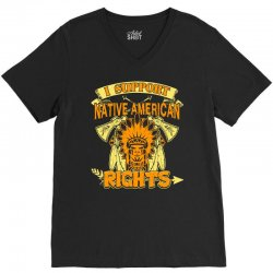 native american   i support native american rights t shirt V-Neck Tee | Artistshot