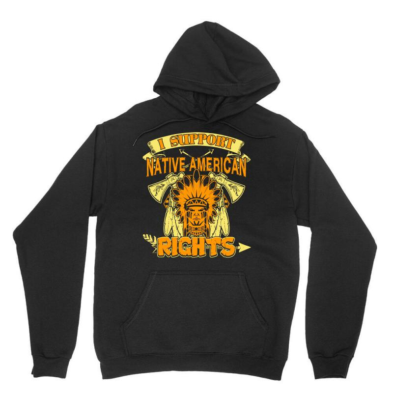 Native American   I Support Native American Rights T Shirt Unisex Hoodie | Artistshot