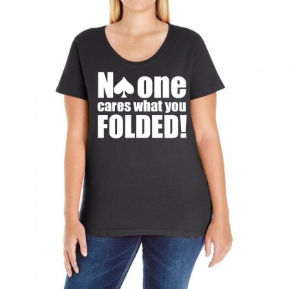 No One Cares What You Folded Ladies Curvy T-shirt Designed By S4de