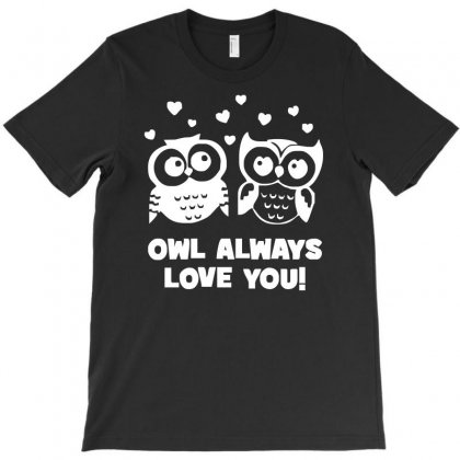 Owl Always Love You T-shirt Designed By S4de