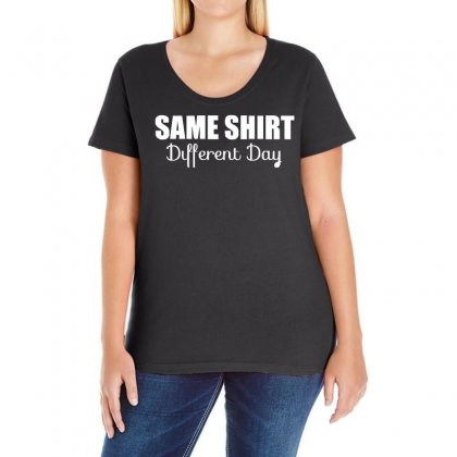 Same Shirt Different Day Ladies Curvy T-shirt Designed By S4de