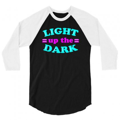 Light Up The Dark Neon Sign Tee Vision T Shirt 3/4 Sleeve Shirt Designed By Hung
