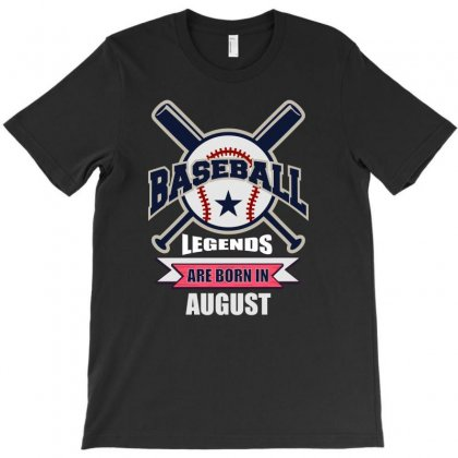 Baseball Legends Are Born In August T-shirt Designed By Omer Acar