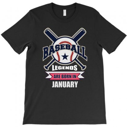 Baseball Legends Are Born In January T-shirt Designed By Omer Acar