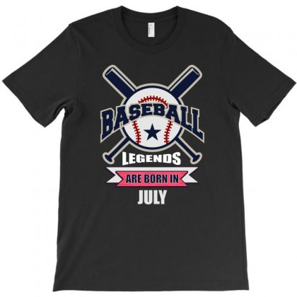 Baseball Legends Are Born In July T-shirt Designed By Omer Acar