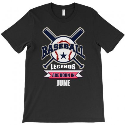 Baseball Legends Are Born In June T-shirt Designed By Omer Acar