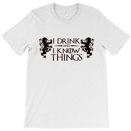 I Drink And I Know Things Funny Lannister T-shirt Designed By Blqs Apparel