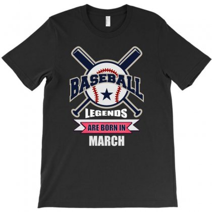Baseball Legends Are Born In March T-shirt Designed By Omer Acar