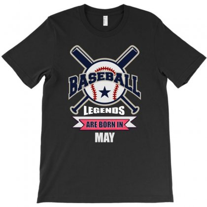Baseball Legends Are Born In May T-shirt Designed By Omer Acar