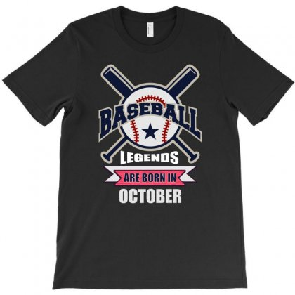 Baseball Legends Are Born In October T-shirt Designed By Omer Acar