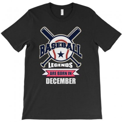 Baseball Legends Are Born In December T-shirt Designed By Omer Acar