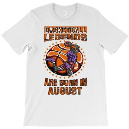 Basketball Legends Are Born In August T-shirt Designed By Omer Acar