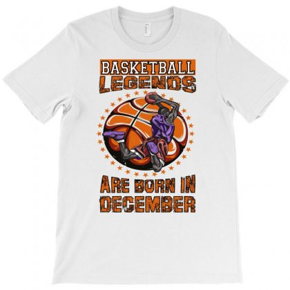 Basketball Legends Are Born In December T-shirt Designed By Omer Acar