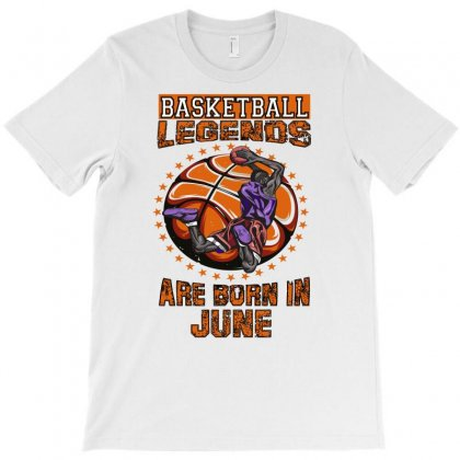 Basketball Legends Are Born In June T-shirt Designed By Omer Acar