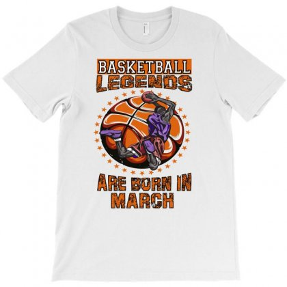 Basketball Legends Are Born In March T-shirt Designed By Omer Acar