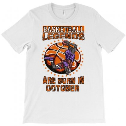 Basketball Legends Are Born In October T-shirt Designed By Omer Acar