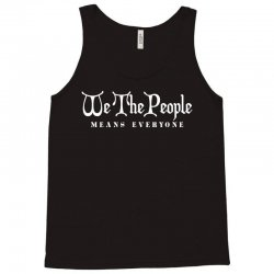 we the people means everyone t shirt Tank Top | Artistshot