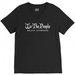 we the people means everyone t shirt V-Neck Tee | Artistshot