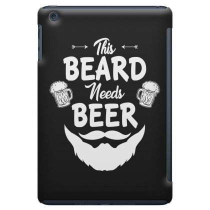 St Patricks Day This Beard Needs Beer T Shirt Ipad Mini Case Designed By Hung