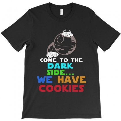 Come To Dark Side We Have Cookies T-shirt Designed By Blqs Apparel