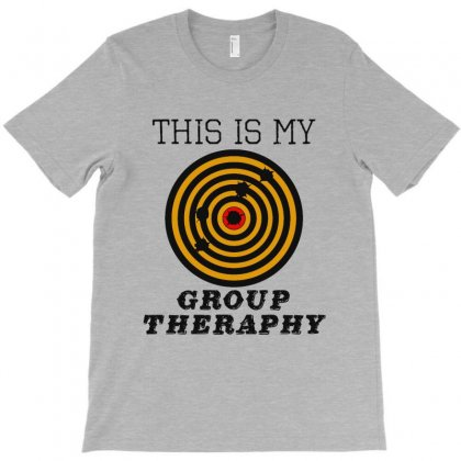 This Is My Group Therapy Shooting Target T-shirt Designed By Milanacr