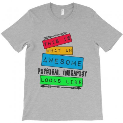 This Is What An Awesome Physical Therapist Looks Like T-shirt Designed By Milanacr