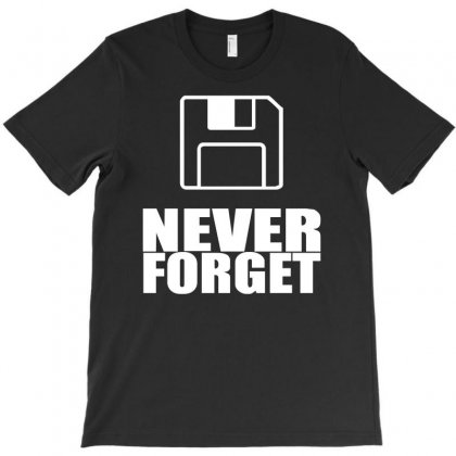 Never Forget 3.5 Floppies T-shirt Designed By Holil