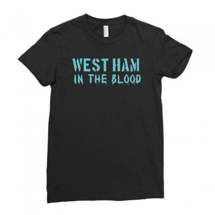 West Ham In The Blood Retro Style New Ladies Fitted T-shirt Designed By Holil