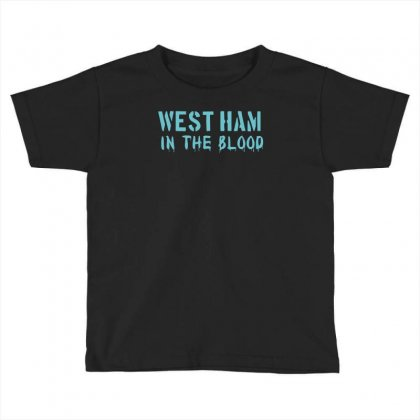 West Ham In The Blood Retro Style New Toddler T-shirt Designed By Holil