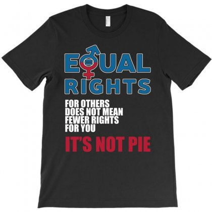 Equal Rights For Others Does Not Mean It S Not Pie T Shirts T-shirt Designed By Hung