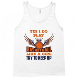 yes i do play basketball like a girl try to keep up Tank Top | Artistshot