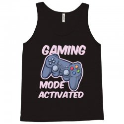 gaming mode activated Tank Top | Artistshot