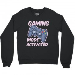 gaming mode activated Crewneck Sweatshirt | Artistshot