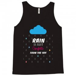 rain is just confetti from the sky Tank Top | Artistshot