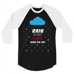 rain is just confetti from the sky 3/4 Sleeve Shirt | Artistshot