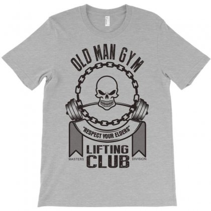 Old Man Gym Respect Your Elders Liftin Club T-shirt Designed By Wizarts