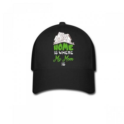 Home Is Where My Mom Is Baseball Cap Designed By Wizarts