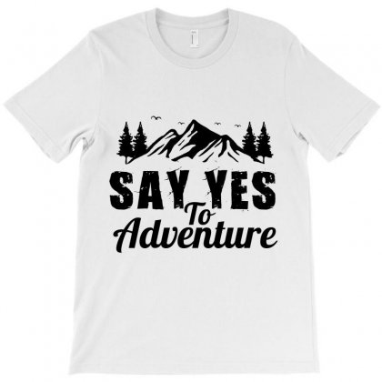 Say Yes To Adventure T-shirt Designed By Wizarts