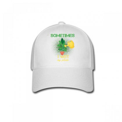 Sometimes I Wet My Plants Baseball Cap Designed By Wizarts