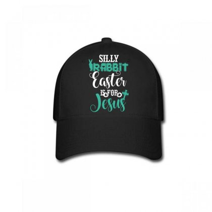 Silly Rabbit Easter Is For Jesus Baseball Cap Designed By Wizarts