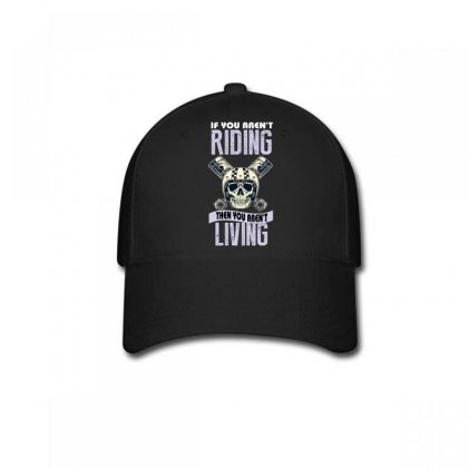 If You Aren't Riding Then You Aren't Living Baseball Cap Designed By Wizarts