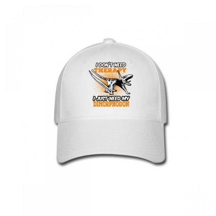 I Don't Need Therapy I Just Need My Dimorphodon Baseball Cap Designed By Wizarts