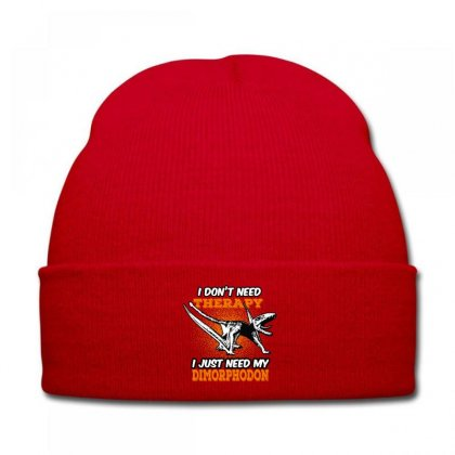 I Don't Need Therapy I Just Need My Dimorphodon Knit Cap Designed By Wizarts