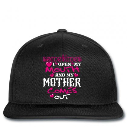 Sometimes I Open My Mouth And My Mother Comes Out Snapback Designed By Wizarts