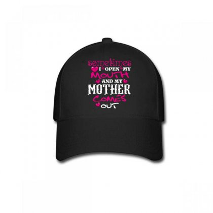 Sometimes I Open My Mouth And My Mother Comes Out Baseball Cap Designed By Wizarts