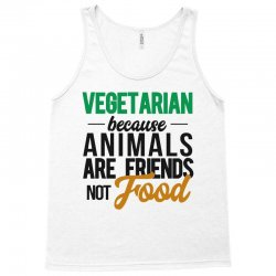vegetarian because animals are friends not food Tank Top | Artistshot