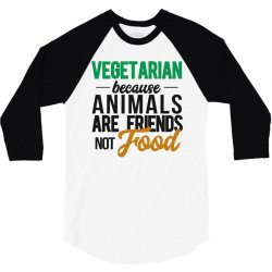 vegetarian because animals are friends not food 3/4 Sleeve Shirt | Artistshot