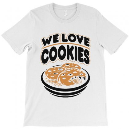 We Love Cookies T-shirt Designed By Milanacr
